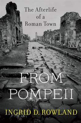 From Pompeii by Ingrid Rowland