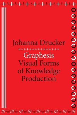 Graphesis by Johanna Drucker