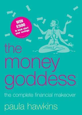 The Money Goddess: The Complete Financial Makeover by Paula Hawkins