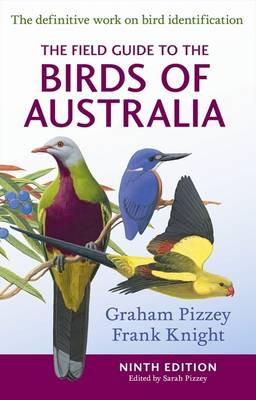 The Field Guide to the Birds of Australia 9th Edition by Graham Pizzey