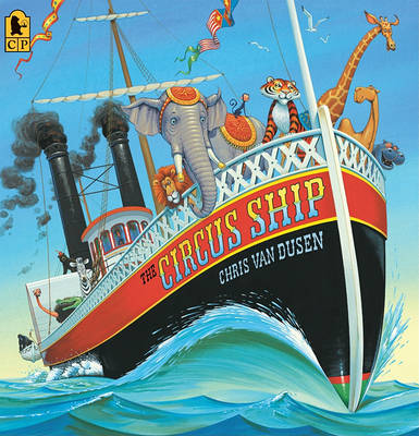 The Circus Ship Big Book (Big Book) by Chris Van Dusen