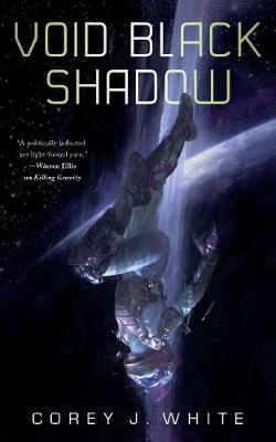 Void Black Shadow by Corey J. White