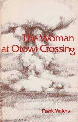 Woman At Otowi Crossing by Frank Waters