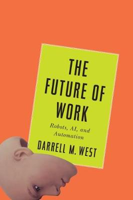 The Future of Work by Darrell M. West