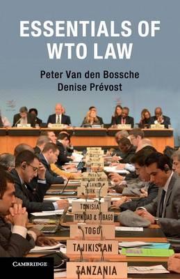 Essentials of WTO Law by Peter van den Bossche