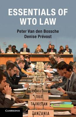 Essentials of WTO Law by Peter van den Bossche
