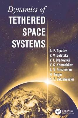 Dynamics of Tethered Space Systems by Hans Troger