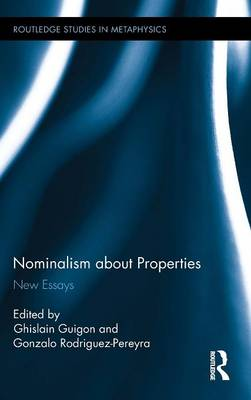 Nominalism about Properties by Ghislain Guigon