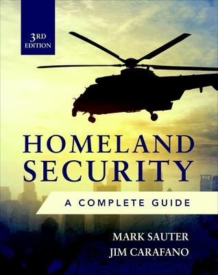Homeland Security, Third Edition: A Complete Guide book