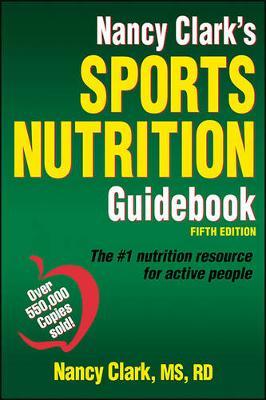 Nancy Clark's Sports Nutrition Guidebook by Nancy Clark