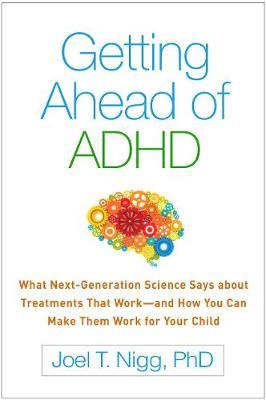 Getting Ahead of ADHD by Joel T. Nigg