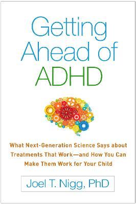 Getting Ahead of ADHD by Joel T. Nigg
