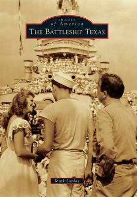 The Battleship Texas by Mark Lardas