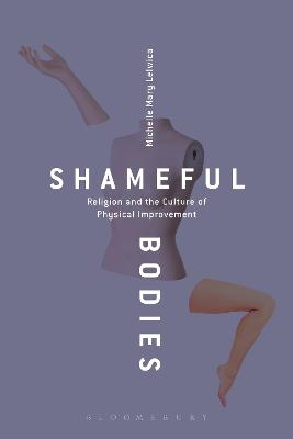 Shameful Bodies by Michelle Mary Lelwica