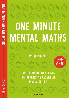 One Minute Mental Maths for Ages 7-9 by Andrew Brodie