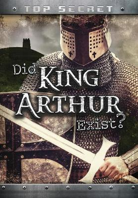 Did King Arthur Exist? by Nick Hunter