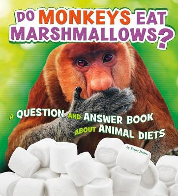 Do Monkeys Eat Marshmallows? book