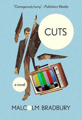 Cuts by Malcolm Bradbury