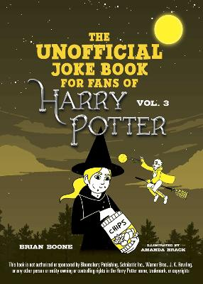 The Unofficial Harry Potter Joke Book: Howling Hilarity for Hufflepuff by Brian Boone