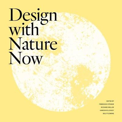 Design with Nature Now by Frederick Steiner