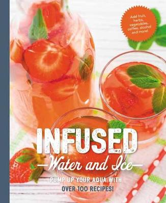 Infused Water and Ice by Amy Hunter