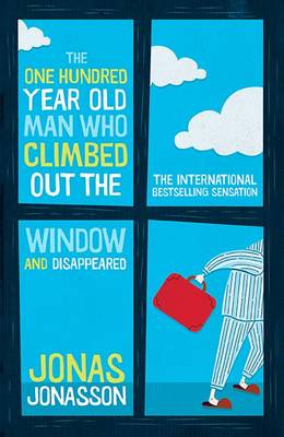 The One Hundred-Year-Old Man Who Climbed Out The Window And Disappeared by Jonas Jonasson