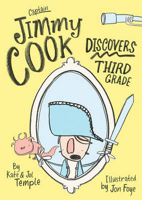 Captain Jimmy Cook Discovers Third Grade by Kate Temple