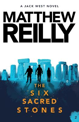 The The Six Sacred Stones: A Jack West Jr Novel 2 by Matthew Reilly