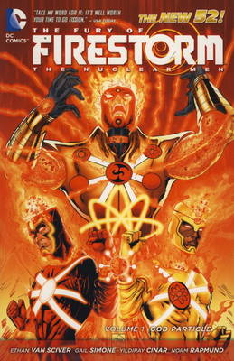 The Fury of Firestorm - The Nuclear Man by Ethan Van Sciver