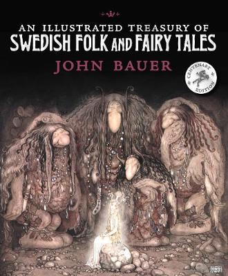 An Illustrated Treasury of Swedish Folk and Fairy Tales by John Bauer