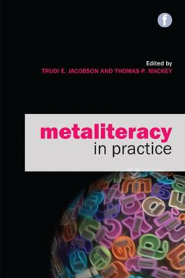 Metaliteracy in Practice by Trudi E. Jacobson