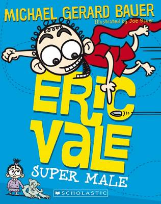 Eric Vale, Super Male by Michael Gerard Bauer