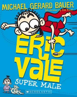 Eric Vale, Super Male by Michael Gerard Bauer