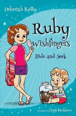 Ruby Wishfingers: Hide-and-Seek by Deborah Kelly