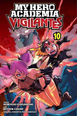 My Hero Academia: Vigilantes, Vol. 10 by Kohei Horikoshi