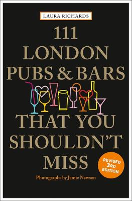 111 London Pubs and Bars That You Shouldn't Miss by Laura Richards