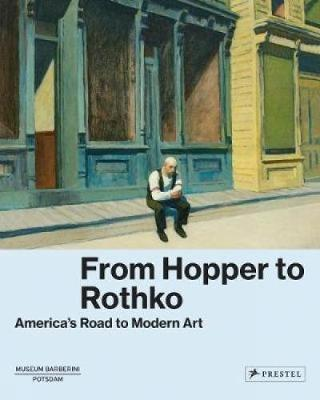 From Hopper to Rothko by Ortrud Westheider