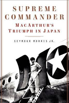Supreme Commander by Seymour Morris, Jr.