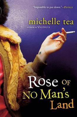 Rose of No Man's Land by Michelle Tea