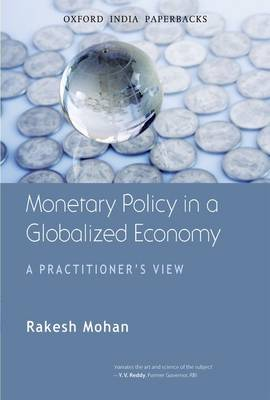 Monetary Policy in a Globalized Economy by Rakesh Mohan