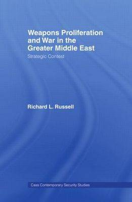 Weapons Proliferation and War in the Greater Middle East book