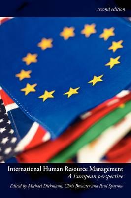 International Human Resource Management: A European Perspective by Michael Dickmann