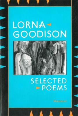 Selected Poems by Lorna Goodison