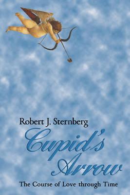 Cupid's Arrow by Robert J. Sternberg