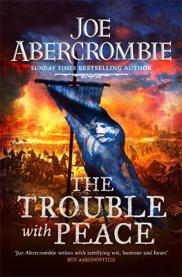 The Trouble With Peace: Book Two by Joe Abercrombie