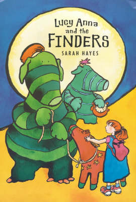 Lucy Anna And The Finders by Sarah Hayes