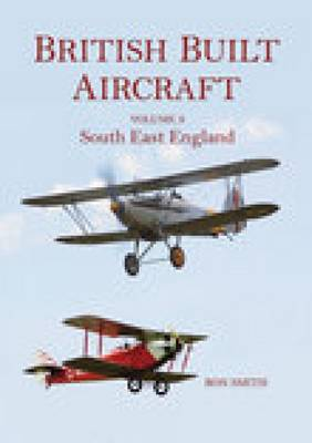 British Built Aircraft Vol 3 by Ron Smith