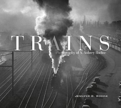 Trains by Jennifer B. Bodine