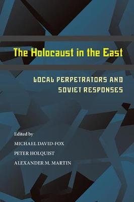 Holocaust in the East by Peter Holquist