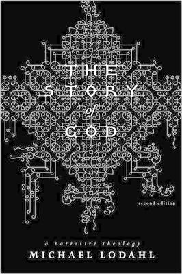 The Story of God by Michael Lodahl